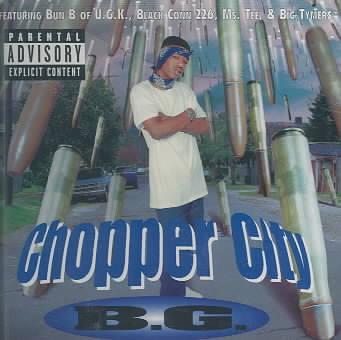 CHOPPER CITY BY B.G. (CD)