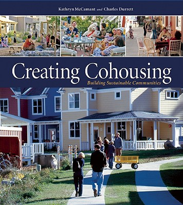 Creating Cohousing By McCamant, Kathryn/ Durrett, Charles